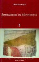 Orfhlaith Foyle - Somewhere in Minnesota - 9781851320301 - KOC0012446
