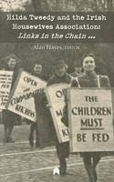 Alan Hayes (Editor) - Hilda Tweedy and the Irish Housewives Association: Links in the Chain - 9781851320332 - 9781851320332