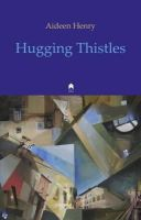 Aideen Henry - Hugging Thistles - 9781851320479 - 9781851320479