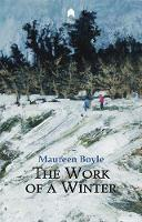 Boyle, Maureen - The Work of a Winter - 9781851321834 - S9781851321831
