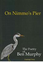 Ben Murphy - On Nimmo's Pier The Poetry of Ben Murphy - 9781851321971 - 9781851321971