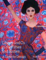 Anna Buruma - Liberty and Co. in the Fifties and Sixties: A Taste for Design - 9781851495726 - V9781851495726