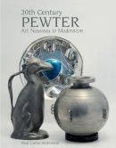 Robinson, Paul Carter - 20th Century Pewter: Art Nouveau to Modernism - 9781851496150 - V9781851496150