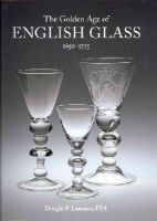 Lanmon, Dwight P. - The Golden Age of English Glass - 9781851496563 - V9781851496563