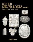 Culme, John - British Silver Boxes 1640-1840: The Lion Collection - 9781851497829 - V9781851497829
