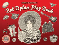 Pivetta, Giulia - Bob Dylan Play Book - 9781851498215 - V9781851498215