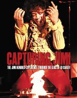 Caraeff, Ed - Burning Desire: The Jimi Hendrix Experience through the Lens of Ed Caraeff - 9781851498345 - V9781851498345