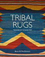 MacDonald, Brian - Tribal Rugs: Treasures of the Black Tent - 9781851498567 - V9781851498567