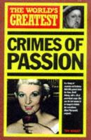 Tim Healey - The World's Greatest Crimes of Passion - 9781851528684 - KNH0002779