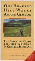Chalmers, John - One Hundred Hill Walks Around Glasgow: Essential Guide to Hill Walking in Central Scotland (One Hundred Walks) - 9781851585366 - KTJ0044189