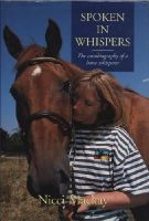 Mackay, Nicci - Spoken in Whispers: The Autobiography of a Horse Whisperer - 9781851589425 - KSG0004672