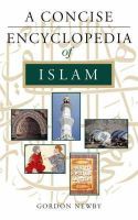 Newby, Gordon - Concise Encyclopedia of Islam - 9781851682959 - V9781851682959