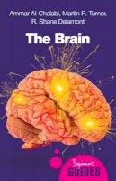 al-Chalabi, Ammar; Turner, Martin; Delamont, R. Shane - The Brain - 9781851685943 - V9781851685943