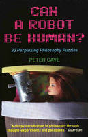 Cave, Peter - Can a Robot be Human? - 9781851686476 - V9781851686476