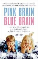 Eliot, Lise, Ph.D. - Pink Brain, Blue Brain - 9781851687992 - V9781851687992
