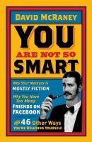David McRaney - You Are Not So Smart - 9781851689392 - V9781851689392