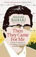 Maziar Bahari - Then They Came For Me: A Story of Injustice and Survival in Iran's Most Notorious Prison - 9781851689545 - V9781851689545
