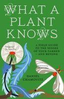 Chamovitz, Daniel - What a Plant Knows - 9781851689705 - V9781851689705