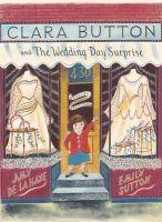 Haye, Amy de la - Clara Button and the Wedding Day Surprise - 9781851777006 - V9781851777006