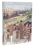 Gnoli, Sofia - The Origins of Italian Fashion: 1900-1945 - 9781851777914 - V9781851777914