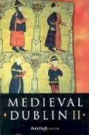 [Seán Duffy, editor] - Medieval Dublin, II:  Proceedings of the Friends of Medieval Dublin Symposium, 2000 - 9781851826025 - KKD0004299