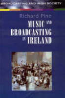 Richard Pine - Music and Broadcasting in Ireland - 9781851828432 - KHS1015365