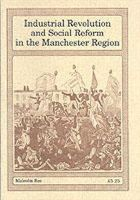 Bee, Malcolm - Industrial Revolution and Social Reform in the Manchester Region - 9781852161170 - V9781852161170