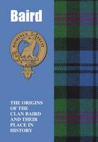 Ogilvie, Murray, Lang Syne - Baird: The Origins of the Clan Baird and Their Place in History (Scottish Clan Mini-book) - 9781852172862 - V9781852172862