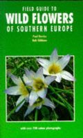 Davies, Paul; Gibbons, Bob - Field Guide to Wild Flowers of Southern Europe - 9781852236595 - V9781852236595