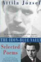Attila Jozsef - The Iron-Blue Vault: Selected Poems - 9781852245030 - V9781852245030
