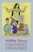 Ailbhe Darcy - Imaginary Menagerie - 9781852249014 - V9781852249014