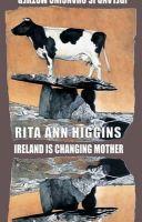 Rita Ann Higgins - Ireland is Changing Mother - 9781852249052 - KEX0281047