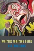 C. K. Williams - Writers Writing Dying - 9781852249632 - V9781852249632