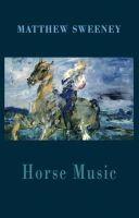 Matthew Sweeney - Horse Music - 9781852249670 - V9781852249670