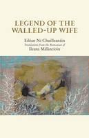 Eilean Ni Chuilleanain, Translations from Ileana Malancioiu - Legend of the Walled-Up Wife - 9781852355203 - V9781852355203