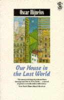Hijuelos, Oscar - Our House in The Last World - 9781852421052 - KRF0036074
