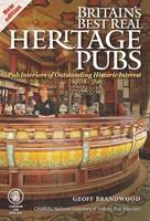 Brandwood, Geoff - Britain's Best Real Heritage Pubs: Pub Interiors for Outstanding Historical Interest - 9781852493349 - V9781852493349