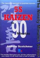Scotchmer, Andrew - 5S Kaizen in 90 Minutes - 9781852525477 - V9781852525477