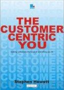 Hewett, Stephen - The Customer-Centric You - 9781852526726 - V9781852526726