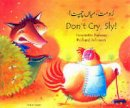 Barkow, Henriette - Don't Cry Sly in Urdu and English - 9781852696719 - V9781852696719