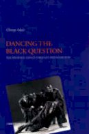 Adair, Christy - Dancing the Black Question - 9781852731168 - V9781852731168