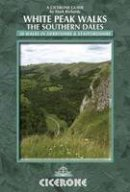 Richards, Mark - White Peak Walks: The Southern Dales: 30 Walks in Derbyshire and Staffordshire - 9781852845186 - V9781852845186