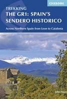Hayes, John - The GR1: Spain's Sendero Historico: Across Northern Spain from Leon to Catalonia - 9781852845698 - V9781852845698