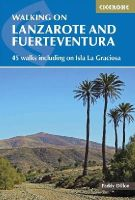 Dillon, Paddy - Walking on Lanzarote and Fuerteventura: 45 Walks Including on Isla La Grciosa - 9781852846039 - V9781852846039