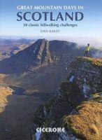 Bailey, Dan - Great Mountain Days in Scotland: Big mountain days and a few nights - 9781852846121 - V9781852846121
