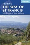 Brown Reverend, Sandy - Trekking The Way of St Francis: From Florence To Assisi And Rome - 9781852846268 - V9781852846268