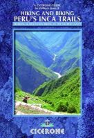 Janacek, William - Hiking and Biking Peru's Inca Trails - 9781852846312 - V9781852846312