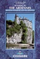 Williams, Jeff - Walking in the Ardennes: Belgium, Luxembourg and the Ardennes - 9781852846862 - V9781852846862