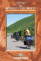 Wells, Mike - The Moselle Cycle Route: From the source to the Rhine at Koblenz - 9781852847210 - V9781852847210
