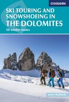 Rushforth, James - Ski Touring and Snowshoeing in the Dolomites: 50 Winter Routes - 9781852847456 - V9781852847456